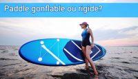 Choisir un paddle rigide ou gonflable?