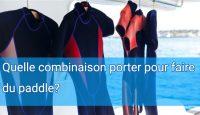 Quelle combinaison porter pour faire du paddle?