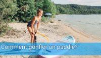 Comment gonfler un paddle?