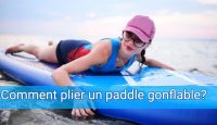 Comment plier un paddle gonflable?